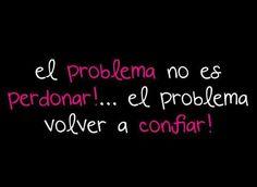 El problema no es perdonar... El problema es volver a confiar... #Citas #Frases #Candidman