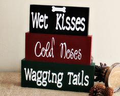 Wet Kisses Cold Noses Wagging Tails  Dog Sign by TimelessNotion