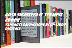 UNIVERSO NOKIA: Cosa significa ebook: definizione e vantaggi del l...