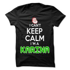 Keep Calm KARINA... Christmas Time - 0399 Cool Name Shi - #tee time #tshirt crafts. CLICK HERE => https://www.sunfrog.com/LifeStyle/Keep-Calm-KARINA-Christmas-Time--0399-Cool-Name-Shirt-.html?68278