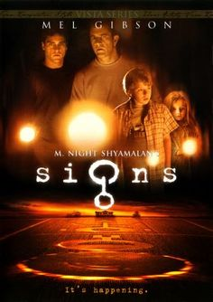 Signs - Great movie, underlying themes really make you think!