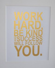 Gold motivational quote print Work hard be kind ...