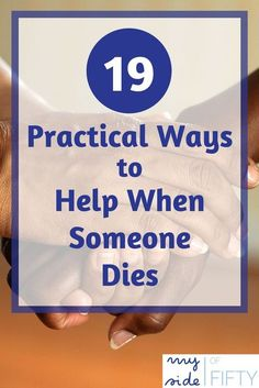 """19 Practical Ways to Help When Someone Dies. When a friend loses a loved one, do you not know quite what to do? There aren't many things you can do that are """"wrong"""". Any gesture made with love is appreciated. Here are 19 ways to help. Click through to the"""