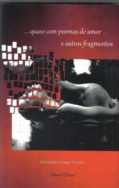 Fernando-chagas duarte - «quase cem poemas de amor e outros fragmentos»