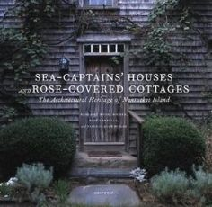 Nantucket Houses Dressed in Roses One of my Favorites!!! Love this book.