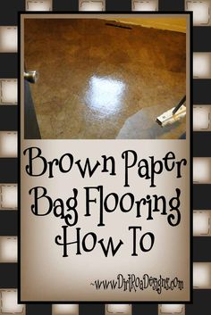 How to lay a Brown Paper Bag Floor. A great alternative, inexpensive , DIY flooring treatment. How to lay a Brown Paper Bag Floor. A great alternative, inexpensive , DIY flooring treatment. Brown Paper Flooring, Paper Bag Flooring, Basement Flooring, Diy Flooring, Flooring Ideas, Kitchen Flooring, Brown Bag Floors, Brown Paper Bag Floor, Diy Paper Bag
