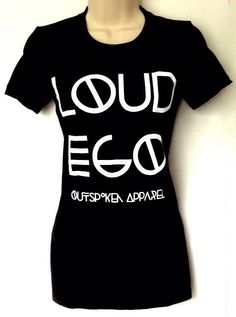 www.loudegoapparel.com LOUD EGO Logo tee for ladies Fitted T-shirt for the woman with a strong sense of self who exudes confidence and boldly expresses her individuality, easily distinguishing herself from others.  This black logo tee is made of 100% combed and ringspun cotton for a comfortable, stylish fit.   $29.99