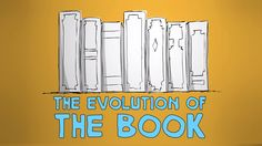 View full lesson: http://ed.ted.com/lessons/the-evolution-of-the-book-julie-dreyfuss What makes a book a book? Is it just anything that stores and communicat...