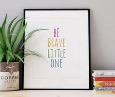 #Nursery Wall Art, Be Brave Little One, Kids Room Decor, Be Brave Print Digital Inspirational Art Baby Boy Girl Whimsical PRINTABLE Kids Gift by WhitePrintDesign