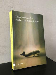 """""""Melancolia della resistenza"""" Laszlo Krasznahorkai, prima e unica edizione Zandonai, 2013"""