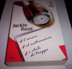 L'AMORE IL MATRIMONIO I CHILI DI TROPPO - Jackie Rose