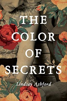 The Color of Secrets by Lindsay Jayne Ashford - BookBub New Books, Good Books, Books To Read, Fall Books, Outlander Quotes, Historical Fiction Books, Historical Romance, 12th Book, The Secret Book