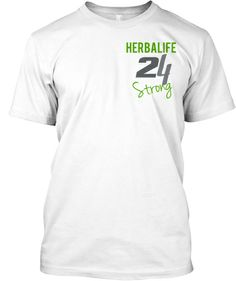 Must have this #Herbalife 24 strong tee! | Teespring