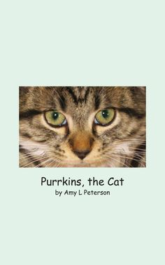 I love the close-up of Purrkins!    And the rhymes go perfectly with the photos.  This is a fun book from a cat's point of view.  This picture book is also available on Amazon