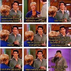 """""""Was I talking to her about…gas?"""" - R. Geller """"More than anything else."""" - C. Bing"""