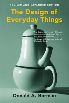 The Design of Everyday Things, revised and expanded edition/ Donald A. Norman- Main Library NOR Buch Design, Art Design, Illinois Institute Of Technology, Ghostwriter, Roald Dahl, Say Hi, Norman, Good Books, Art Decor