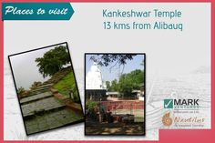 Kankeshwar Temple near Alibaug is situated up hill a 5000 ft. long climb on well paved stairs. The scenic temple premises comprises of various small temples of Sri Paleshwar, Sri Hanuman, Sri Balram Krishna and Lord Shiv.....To know more visit http://nautilusalibaug.in/flats/weekend-home/