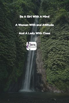 Be A Girl With A Mind  A Woman With and Attitude  And A Lady With Class