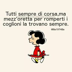 Motivational Quotes, Funny Quotes, Funny Memes, Lucy Snoopy, Lucy Van Pelt, My Philosophy, Insta Story, Vignettes, Sentences