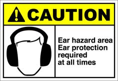 Ear hazard area ear protection required at all times  $1.64 #signs