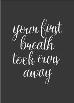 Your First Breath Took Ours Away print for the nursery. Dark grey background and white text in a hand letter style font. Baby's keepsake wall hanging art. #creocrux