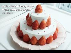 2단 딸기 생크림케익 만들기(레시피) 2 tier strawberry cake with whipped cream - YouTube