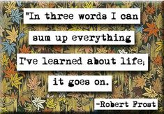 Robert Frost It Goes On  Quote Magnet (no.103)