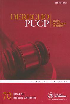 DERECHO (Derecho PUCP: revista de la Facultad de Derecho : n° 70, junio / 2013) Acceso al texto completo.