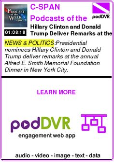 #NEWS #PODCAST  C-SPAN Podcasts of the Week    Hillary Clinton and Donald Trump Deliver Remarks at the Al Smith Dinner    READ:  https://podDVR.COM/?c=6e5726eb-44ff-2e32-19b4-954593a39511