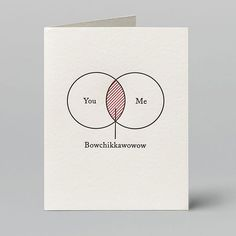 "Most original Valentine's day cards ... Saying 'I LOVE YOU' in a unique way - ""You & Me - Bowchikkawowow"""