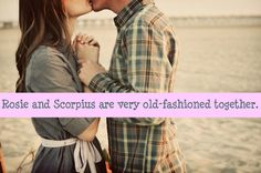 Rosie and Scorpius are very old-fashioned together.