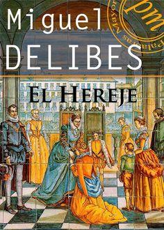 El Hereje (1998), de Miguel Delibes