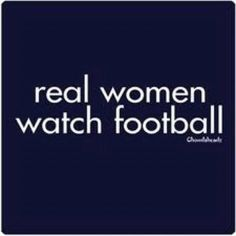 real woman watch football!!