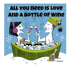 todo lo que necesitas es amor y una botella de vino