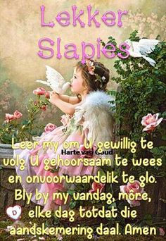 Good Night Messages, Good Night Quotes, Lekker Dag, Evening Greetings, Afrikaanse Quotes, Goeie Nag, Sleep Tight, Day Wishes, Prayers