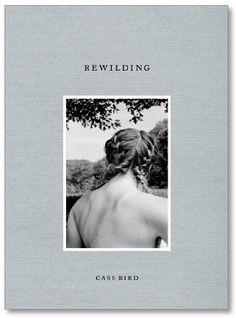 rewilding • photographs by cass bird