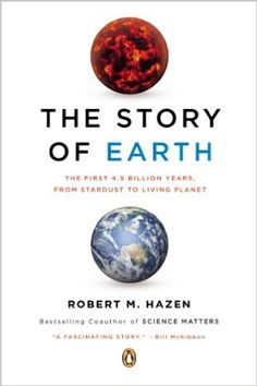 The Story of Earth: The First 4.5 Billion Years, from Stardust to Living Planet Reprint, Robert M. Hazen - Amazon.com