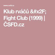 Klub rváčů / Fight Club (1999) | ČSFD.cz