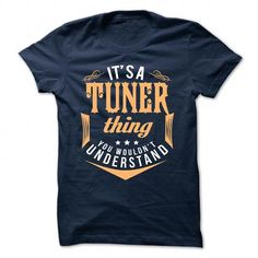 TUNER T Shirts, Hoodies. Check price ==► https://www.sunfrog.com/Camping/TUNER-130182122-Guys.html?41382
