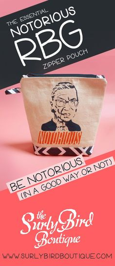 BE NOTORIOUS. In a good way! Or not! We like you either way! #feminist #feminism #NotoriousRBG #RBG #RuthBaderGinsburg #zipperpouch