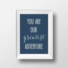 You Are Our Greatest Adventure Print, Navy Nursery Print, Printable Quote, Adventure Print, Nursery Print, Nursery Printable, Modern Nursery