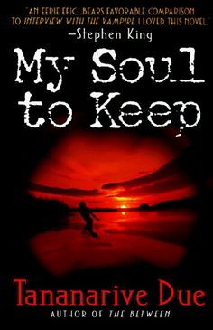 My Soul to Keep, Tananarive Due. This is the first in the African Immortals series & next to Octavia Butler, Ms. Due is one of my favorite modern authors. FANTASTIC work.