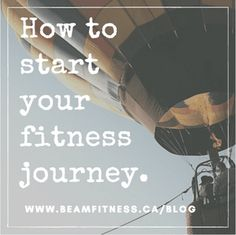 How to start your fitness journey in 2017. A blog post from beamfitness.ca