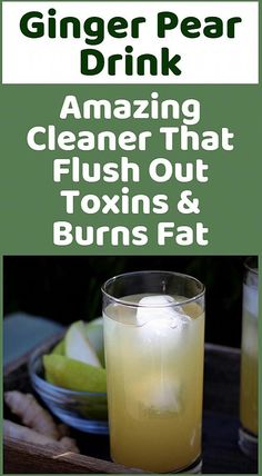 Ginger Pear Drink Amazing Cleaner That Flush Out Toxins Burns Fat Health Facts, Health And Nutrition, Health Tips, Health Care, Women's Health, Natural Medicine, Herbal Medicine, Pear Drinks, Bebidas Detox