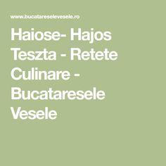 Haiose- Hajos Teszta - Retete Culinare - Bucataresele Vesele