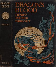 Dragon's Blood. Henry Milner Rideout. Illustrated by Harold M. Brett. 1909.