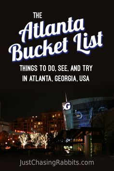 Looking for things to do in Atlanta, Georgia? Check out this #Atlanta #BucketList for things to do, see, and try on your visit. | Things to do in Atlanta | Things to see in Atlanta | What to eat in Atlanta | #USA | #Travel