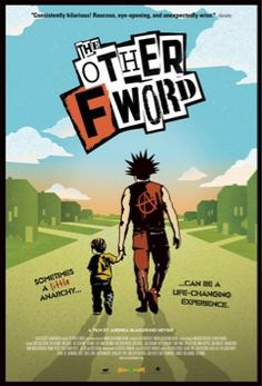 The Other F Word (2011) Really insightful film
