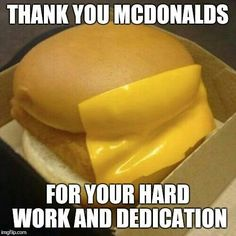 Cheese slid off their bun....(green mile)  I know fast food is fast food and difficult to keep up with orders..but still..