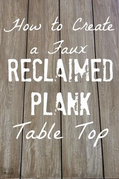 Faux Reclaimed Wood Table Top How-To – Bless'er House - Modern Painting Fake Wood, Faux Wood Paint, Stain Wood, Chalk Painting, Wood Wood, Wood Planks, Painted Wood, Diy Wood, Diy Table Top